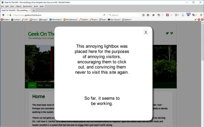 Browser window with lightbox containing text: This annoying lightbox was placed here for the purposes of annoying visitors, encouraging them to click out, and convincing them never to visit this site again. So far, it seems to be working.
