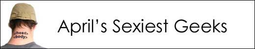 April's Sexiest Geeks