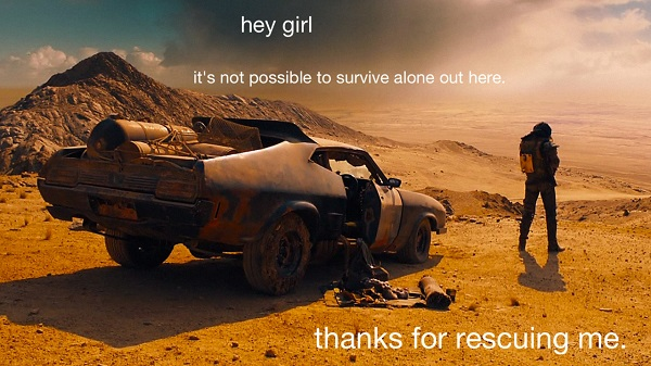 Hey Girl Mad Max 3