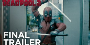 Final Deadpool 2 Trailer Shows the Full X-Force Team