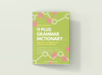 11 Plus Grammar Dictionary for CEM, GL and independent school exams