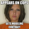 Attractive Convict - Appears on Cops - gets modelling contract