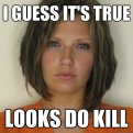 Attractive Convict - I guess it's true - looks do kill