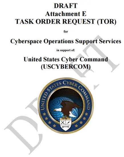 Task Order Request for Cyberspace Operations Support Services in support of United States Cyber Command (USCYBERCOM)
