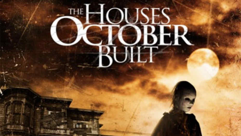 the-houses-october-build-horror-movie-news-2.jpg (1000×564)