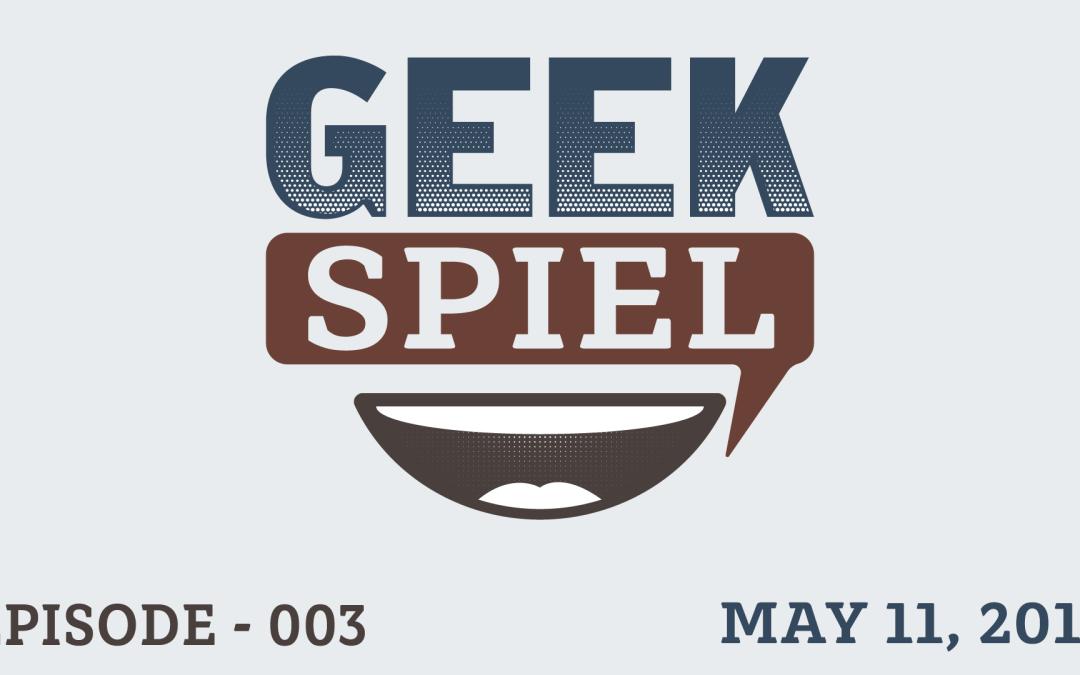 Geek Spiel – May 11, 2017
