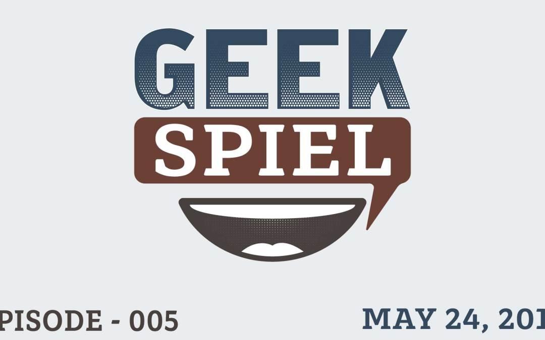 Geek Spiel – May 24, 2017