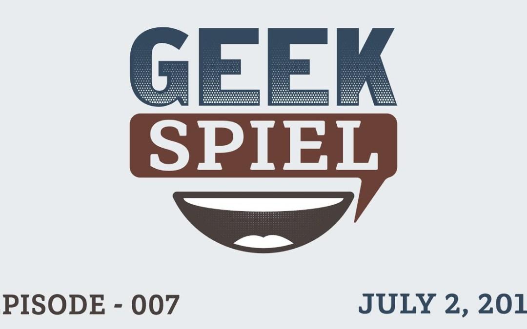 Geek Spiel – July 2, 2017