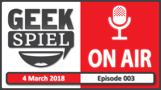 Geek Spiel On Air – Ep.003