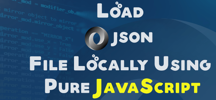 Load JSON file locally using pure Javascript | Geeks Trick