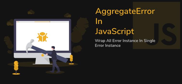AggregateError Combine Multiple Errors into single