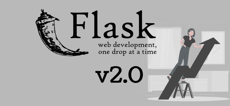 Flask 2.0 - New Major Version Released