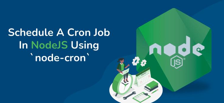 Schedule A Cron Job In NodeJS Using node-cron