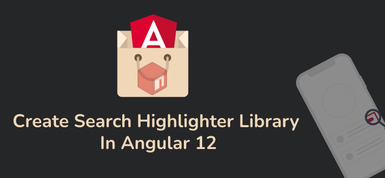 Create Library In Angular 12 - Search Highlighter