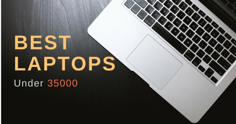 15 Best Laptops Under 35000 Rs – Top Laptops in India 2018
