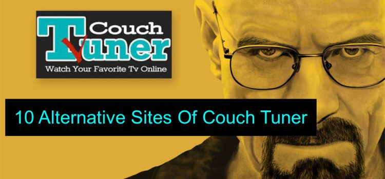 Top 10 Sites Like CouchTuner : CouchTuner Alternatives (2018)