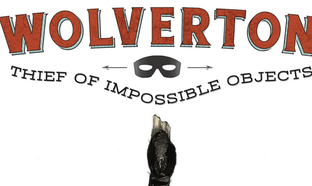 GTN Interviews Michael Stark About Wolverton Thief of Impossible Objects