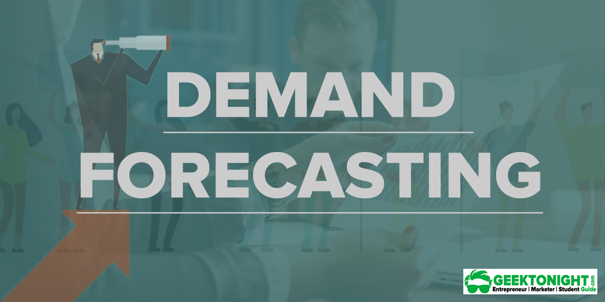 Demand Forecasting – Definition, Steps, Methods, Imp
