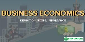 Business Economics | Definition, Scope, Importance