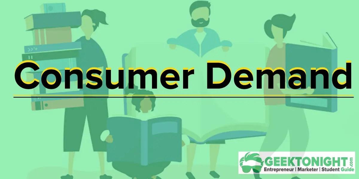Consumer Demand in Economics | Definition, Assumptions