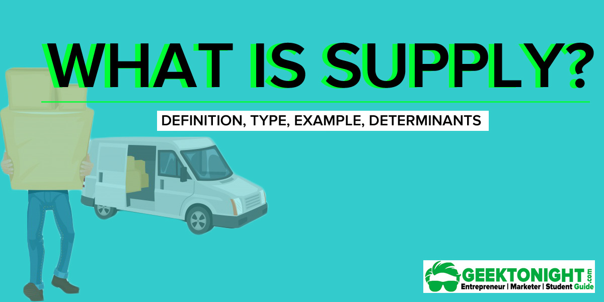 What is Supply? Definition, Type, Example