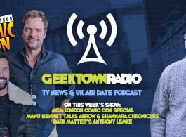 Geektown Radio MCM London Comic Con Special: Manu Bennett & Dark Matter's Anthony Lemke!