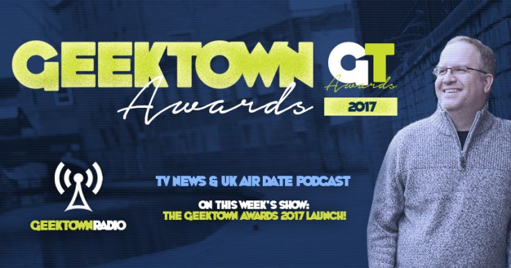 Geektown Radio: The Geektown Awards 2017 Launch Show!