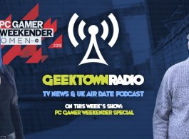 Geektown Radio 147: PC Gamer Weekender Special, UK TV News & UK TV Air Dates!