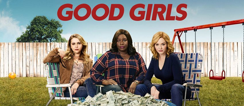 Netflix UK Picks Up 'Good Girls' To Premiere In July