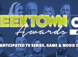 Geektown Awards – Most Anticipated TV Series, Game & Movie Of 2019
