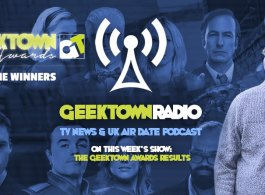 Geektown Radio 187: The Geektown Awards Results, Gaming News, UK TV News & Air Dates!