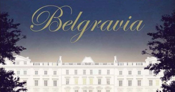 ITV Commissions 'Belgravia' From 'Downton Abbey's Julian Fellowes