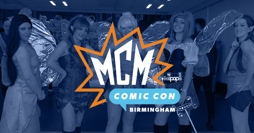 MCM Birmingham Comic Con March 2019 Round-Up – Cosplay Photos, Videos & Special Guests!