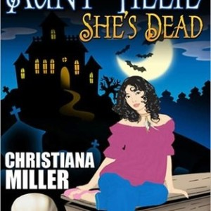 Cozy Mystery Review: Somebody Tell Aunt Tillie She's Dead by Christiana Miller (Check it Out)