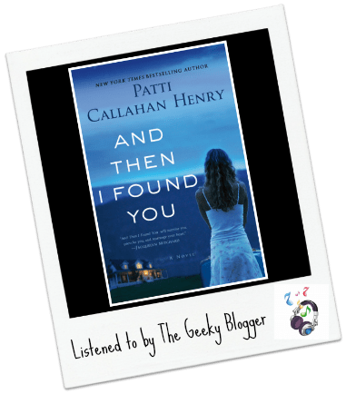 Audiobook Review: And Then I Found You by Patti Callahan Henry