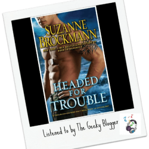 Audiobook Review: Headed for Trouble by Suzanne Brockmann