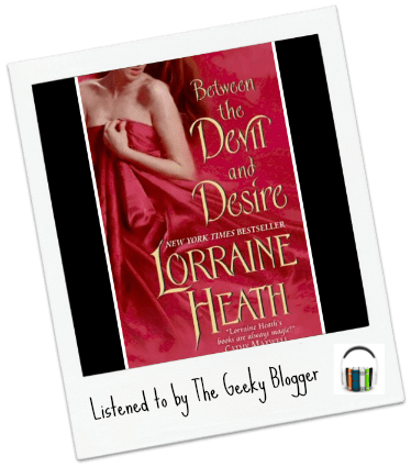 Audiobook Review: Between the Devil and Desire by Lorraine Heath