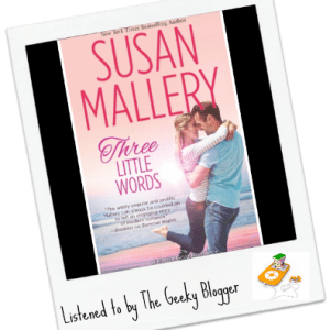 Audiobook Review: Three Little Words by Susan Mallery/Narrated By Tanya Eby