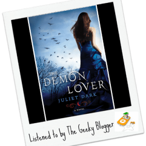 Audiobook Review: The Demon Lover by Juliet Dark