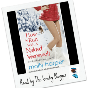 Review: How To Run With A Naked Werewolf by Molly Harper