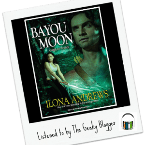 Audiobook Review: Bayou Moon by Ilona Andrews