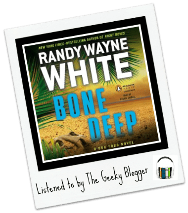 Audiobook Review: Bone Deep by Randy Wayne White
