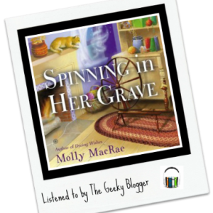 Audiobook Review: Spinning in Her Grave by Molly MacRae