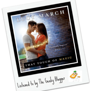 Audiobook Review: That Touch of Magic by Lucy March
