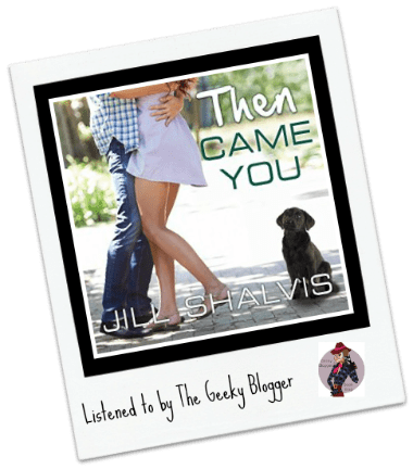 Read It File It Audio Review: Then Came You by Jill Shalvis
