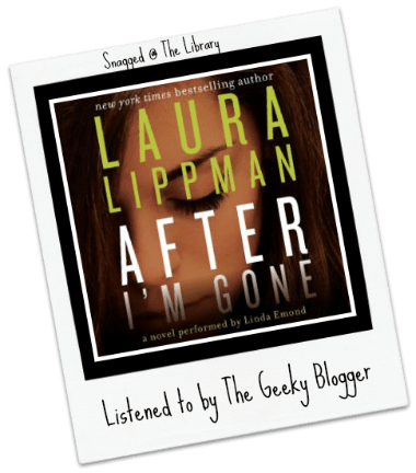Snagged @ The Library Review: After I'm Gone by Laura Lippman