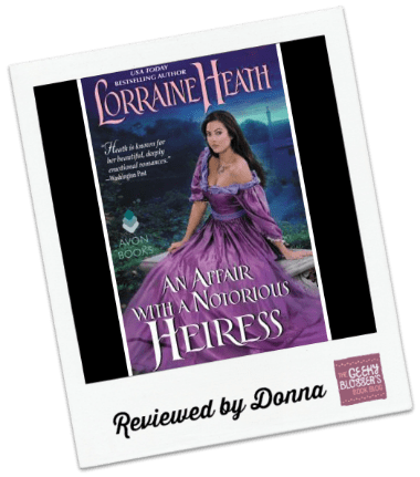 Donna's Review: An Affair with a Notorious Heiress by Lorraine Heath