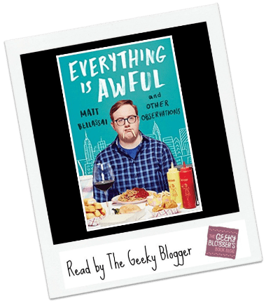 Review:  Everything Is Awful by Matt Bellassai @AtriaBooks