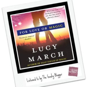 Audiobook Review: For Love or Magic by Lucy March