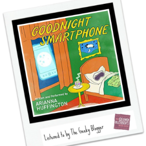 Audiobook Review: Goodnight Smartphone by Arianna Huffington